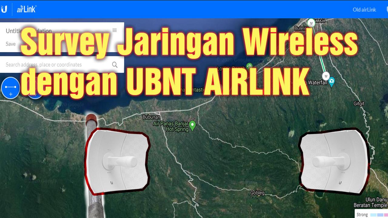 Cara Mengukur Koneksi Jaringan Wireless Menggunakan Airlink UBNT
